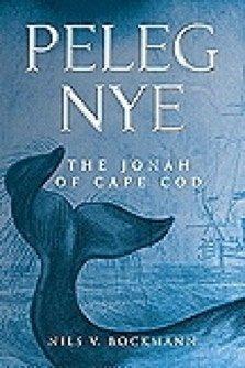 Peleg Nye, the Jonah of Cape Cod